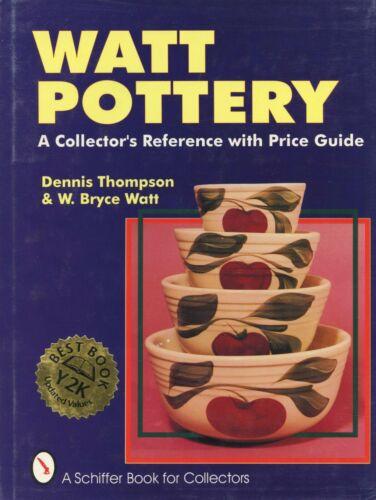 Watt Pottery Identification - Patterns Marks Dates Values / Illustrated Book