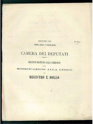 CAMERA DEI DEPUTATI 1867 RELAZIONE SULLE MODIFICAZIONI A LEGGE REGISTRO E BOLLO
