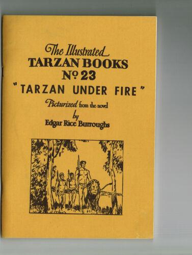 THE ILLUSTRATED TARZAN BOOKS #23 TARZAN UNDER FIRE HOUSE GREYSTOKE 1968 W. JUHRE