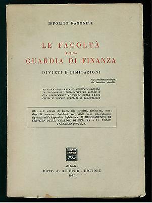 RAGONESE IPPOLITO LE FACOLTA' DELLA GUARDIA DI FINANZA GIUFFRE' 1957