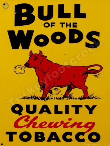"BULL OF THE WOODS CHEWING TOBACCO 9"" x 12"" Sign"