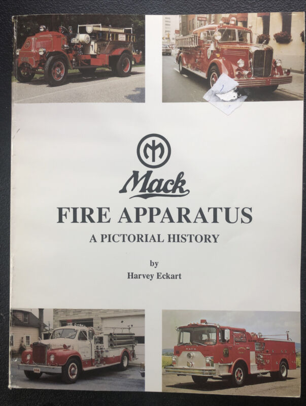 Mack Fire Apparatus: A Pictorial History by Harvey Eckart