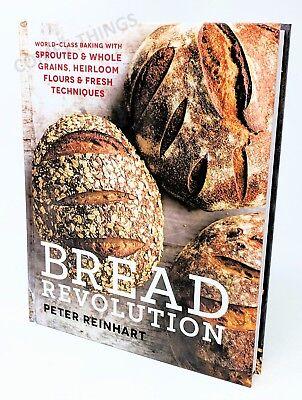 Bread Revolution by Peter Reinhart Cookbook Hardcover Book LIKE NEW