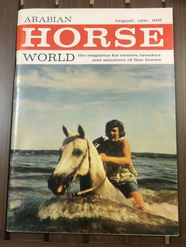 August 1968 Issue Arabian Horse World Magazine - Owners Breeders