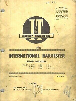 International B275 B414 354 364 424 444 2444 Tractor It Shop Manual Ih-45