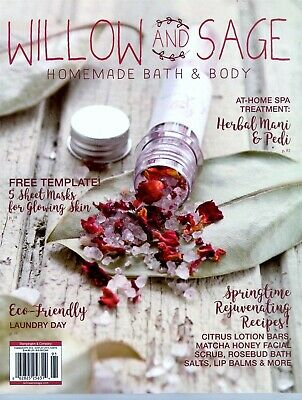 Willow And Sage Magazine Feb/Mar/Apr 2019 HOMEMADE BATH & BODY
