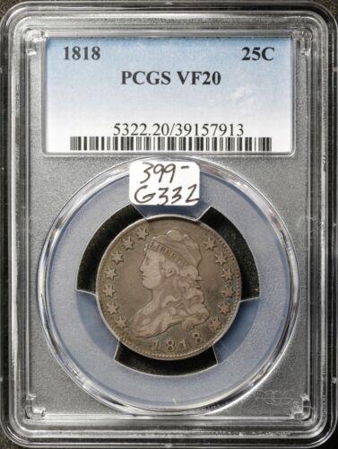 1818 Bust Quarter.  In PCGS Holder.  VF20.  G332