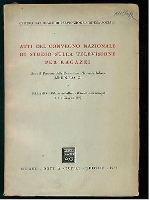 ATTI DEL CONVEGNO NAZIONALE STUDIO TELEVISIONE RAGAZZI GIUFFRE' 1955 AUTOGRAFO