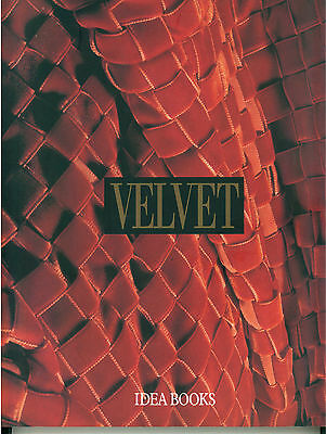 AA. VV. VELVET HISTORY TECHNIQUES FASHIONS IDEA BOOKS 1994 MODA VELLUTO TESSUTI