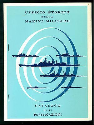 UFFICIO STORICO DELLA MARINA MILITARE CATALOGO DELLE PUBBLICAZIONI 1977