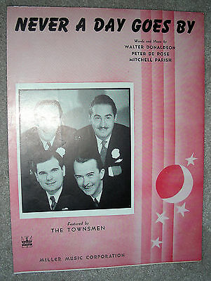 1943 NEVER A DAY GOES BY Sheet Music THE TOWNSMEN by Donaldson, De Rose, (Not A Day Goes By Sheet Music)