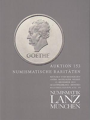 LANZ AUKTION 153 Katalog Numismatische Raritäten  Dezember 2011  u.a. Neuzeit ~