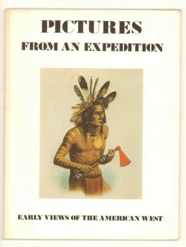 Pictures from an Expedition : Early Views of the American West by Martha A....