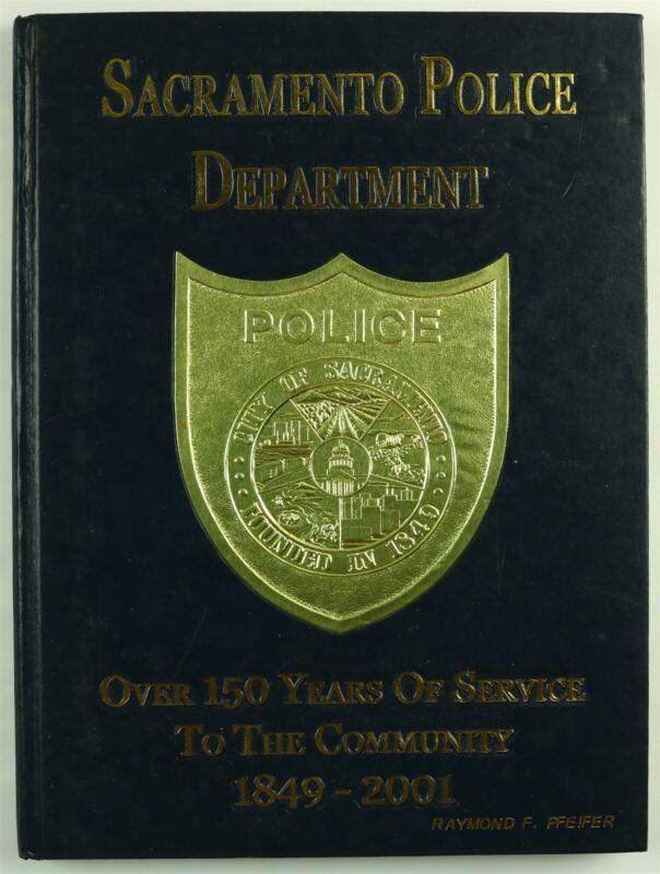 Sacramento Police Department CA California 2001 History Year Book