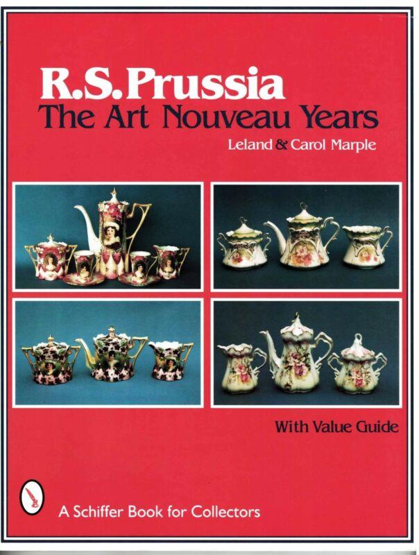 R. S. Prussia The Art Nouveau Years & Vlue Guide Leland & Carol Marple © 1998 SC