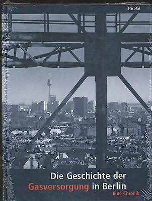 Die Geschichte der Gasversorgung in Berlin - Eine Chronik