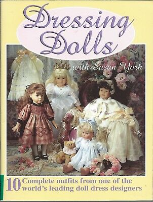 """DRESSING DOLLS with Susan York 10 Complete Outfits 16-18"""" Patterns & Instruction"""