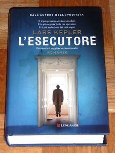 "Lars Kepler ""L'ESECUTORE"" Longanesi 1ªEd. (copertina rigida) - Italia - Lars Kepler ""L'ESECUTORE"" Longanesi 1ªEd. (copertina rigida) - Italia"