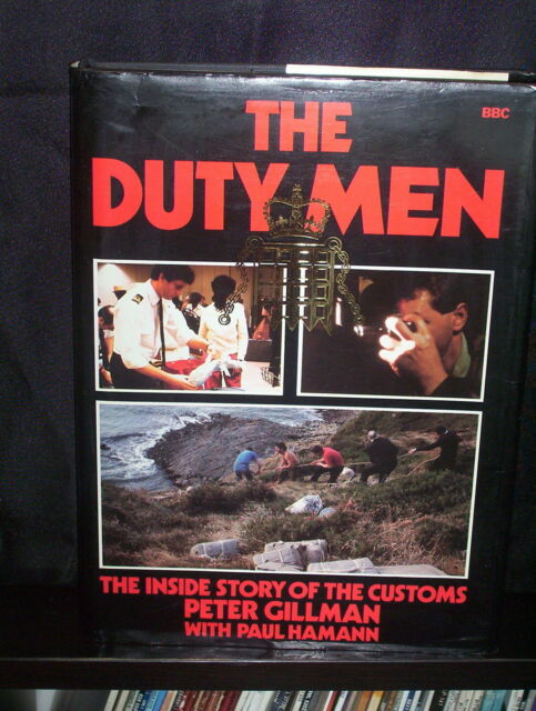 Duty Men - Inside Story of the Customs - Peter Gillman, Paul Hamann - HCDJ