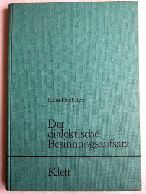 Buch (s) - DER DIALEKTISCHE BESINNUNGSAUFSATZ - Richard Bochinger