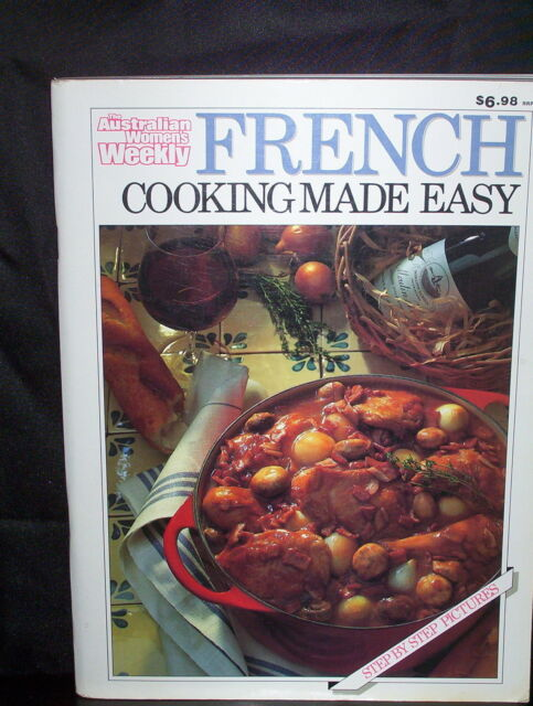 French Cooking Made Easy - Women's Weekly