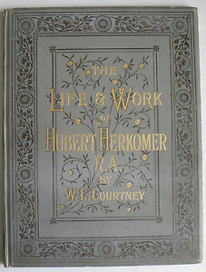 1892-The-Life-and-Work-of-Hubert-Herkomer-RA-by-W-L-Courtney-First-edition