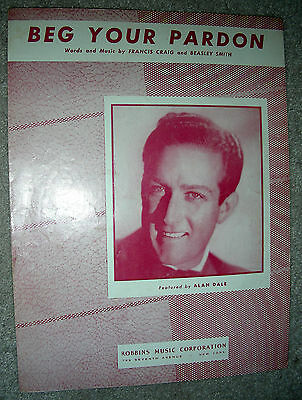 1947 BEG YOUR PARDON Vintage Sheet Music by ALAN DALE, Beasley Smith