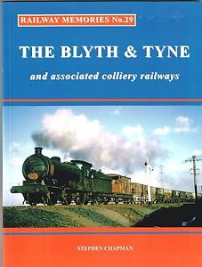 Railway Memories No.29 The Blyth & Tyne and associated colliery railways