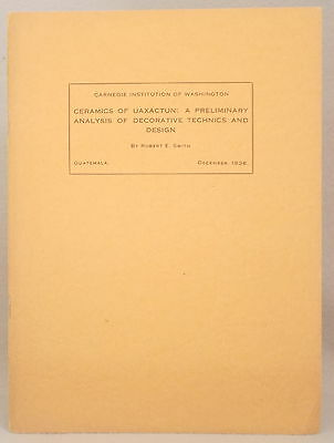 CERAMICS OF UAXACTUN: Preliminary analysis of Decorative Technics & Design SMITH