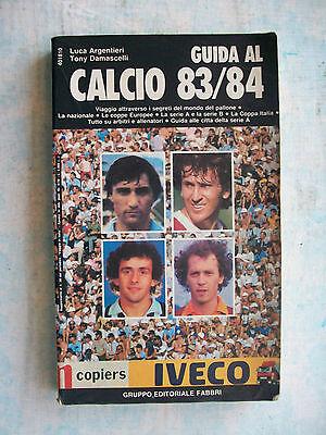 GUIDA AL CALCIO 83/84 = 320 PAG. =SERIE A+B = COPPE + ARBITRI + ALLENATORI + ...