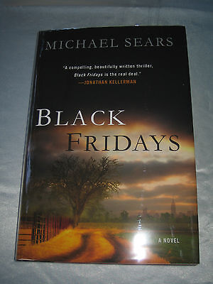 Black Fridays By Michael Sears Signed 1st/1st 2012 Hcdj