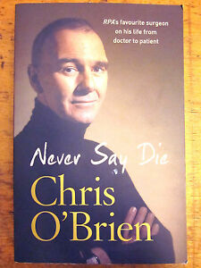 NEVER-SAY-DIE-by-CHRIS-OBRIEN-RPA-SURGEON-GC