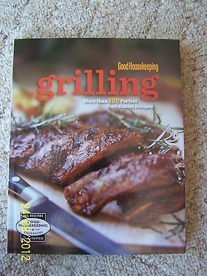 Good Housekeeping Grilling Cookbook More Than 120 Perfect Year-round Recipes