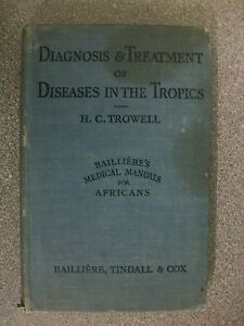 DIAGNOSIS-TREATMENT-OF-DISEASES-IN-THE-TROPICS-by-HC-TROWELL-H-B-1939-1st-ED