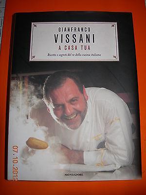 GIANFRANCO VISSANI A CASA TUA ricette e segreti del Re della cucina italiana