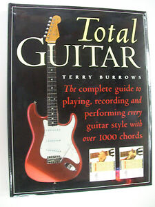 TOTAL-GUITAR-TERRY-BURROWS-GUIDE-TO-PLAYING-RECORDING-AND-PERFORMING-GUITAR
