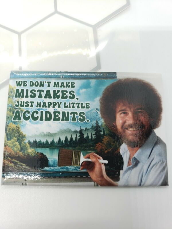 Bob Ross we dont make mistakes Happy Little Accidents Refrigerator Magnet NEW