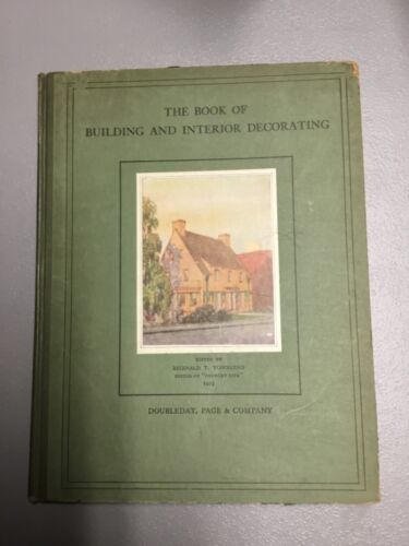 THE BOOK OF BUILDING AND INTERIOR DECORATING, Townsend, 1ST ED 1923, Doubleday