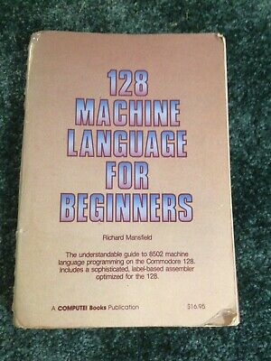 128 Machine Language for Beginners by Richard Mansfield Commodore