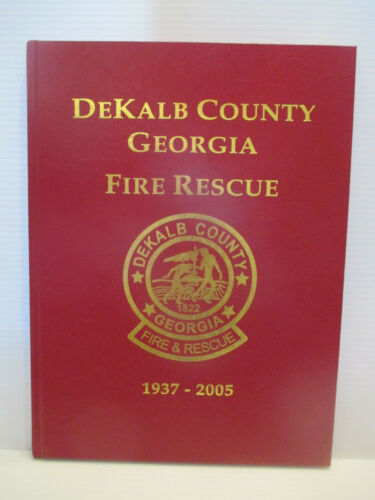 BOOK:DEKALB COUNTY GEORGIA FIRE RESCUE 1937-2005  TURNER PUBLISHING
