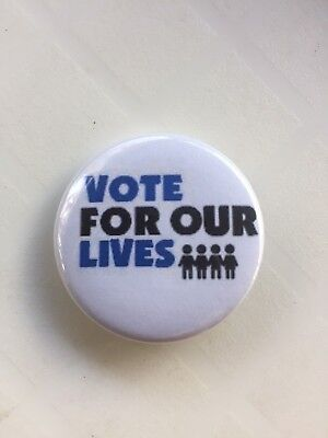 VOTE FOR OUR LIVES 1 1/4 inch Pin-Back Button SHIPS FREE