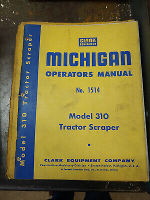 Clark Michigan Model 310 Tractor Scraper Operators Manual No.1514