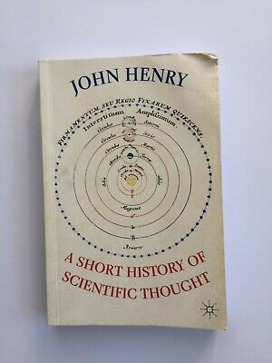 A Short History of Scientific Thought, by John Henry ISBN 9780230019430