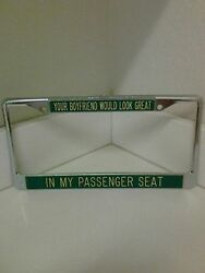 License Plate Cover Your Boyfriend Would Look Great in My Passenger Seat