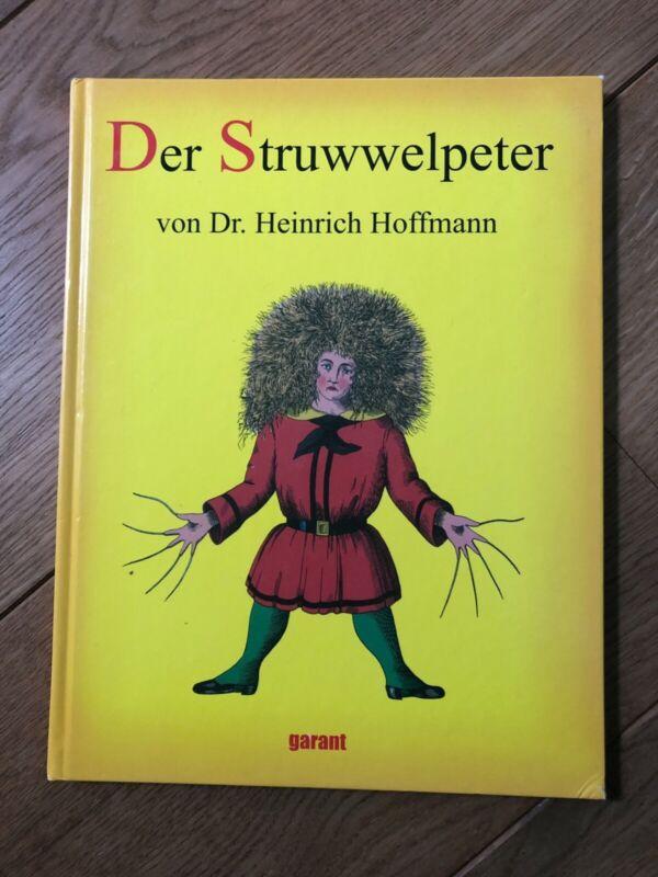 Der Struwwelpeter von Dr. Heinrich Hoffmann - ein MUSS für jeden Haushalt