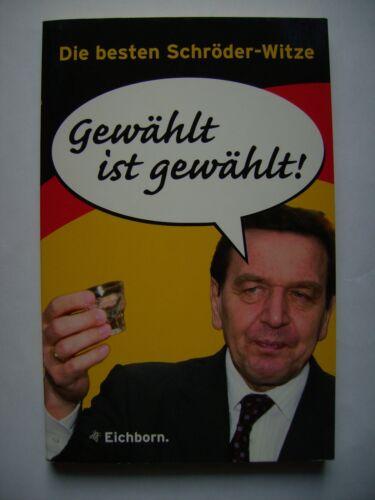 """""""Gewählt ist gewählt: die besten Schröderwitze"""" von Edmund Köpf (Taschenbuch)"""