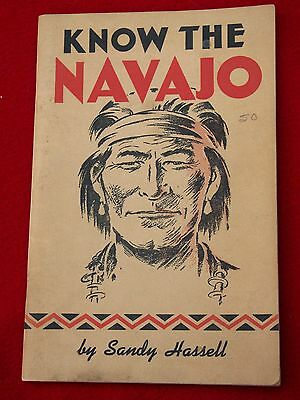 KNOW THE NAVAJO  by Sandy Hassell; 1961 EDITION OF A 1949 PRINTING