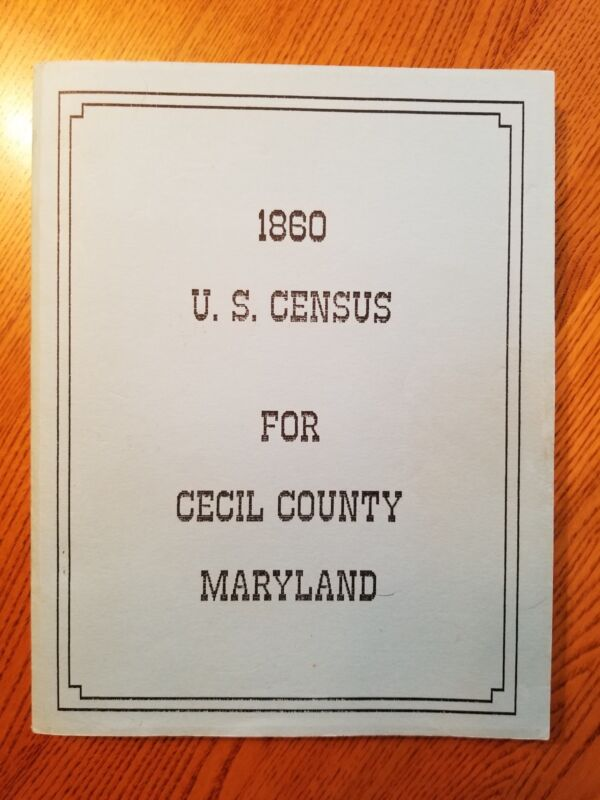 1860 US Census Book For Cecil County Maryland