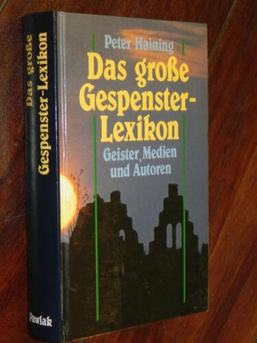 Peter Haining - Das große Gespensterlexikon (Manfred Pawlak Verlagsges., 1991)