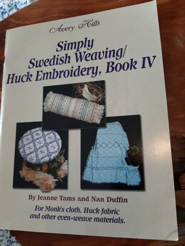 Avery Hills SIMPLY  SWEDISH WEAVING PATTERNS BOOK IV For Monk
